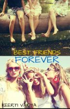 Best Friends Forever(#YourStoryIndia) by keevai