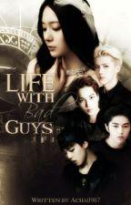 Life With Bad Guys [HIATUS] by Acha0987