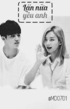 [CheolHan] [SEVENTEEN] 『LẦN NỮA YÊU ANH』 by MD0701