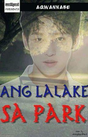 Ang Lalake sa Park (Short Story) by AQwannabe