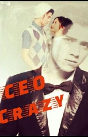 CEO crazy by aprilggsR