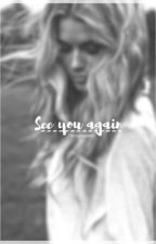 See You Again by vanillawater
