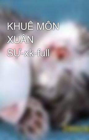 KHUÊ MÔN XUÂN SỰ-xk-full by hanachan89