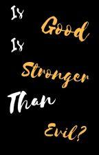 Is good is stronger than evil? [POPRAWA] by Miedzinka