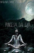 Princesa Da Lua by MarianaEmellyFeitoza