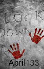 Lock Down by April133