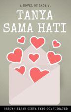 Tanya Sama Hati ☑ by myladyv