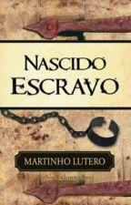 Nascido Escravo by bruno_santana