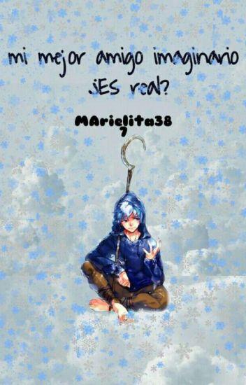 Mi Amigo Imaginario¿¡Real?! Jack Frost Y Tu.