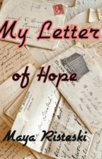 My Letter Of Hope by xomaya_xo