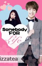 Somebody For Life (BTS/The Ark Fanfic) by izzatea