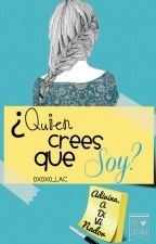 ¿Quien Crees Que Soy? by 0X0X0_LAC