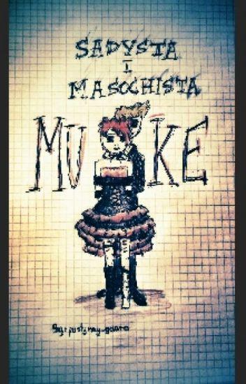 MUKE || SADYSTA I MASOCHISTA