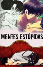 Mentes Estúpidas (Ereri-mpreg) by Bars87_