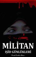 MİLİTAN    (ISIS DIARIES) #Wattys2016  by CMURATAKSIN