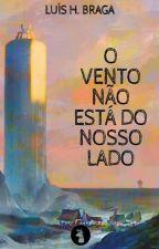O Vento Não Está Do Nosso Lado by OHeavy