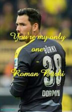 You're my only one||Roman Bürki #Wattys2016 by MarieReus