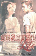 Obscure Life (Justin Bieber Fanfic) by kidrauhlmahonz