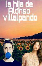 La Hija De Alonso Villalpando by PamelaVillalC