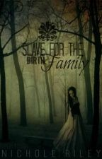 Slave For The Birth Family by NicholeRiley
