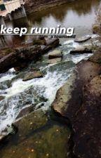Keep Running by wannabe-alex
