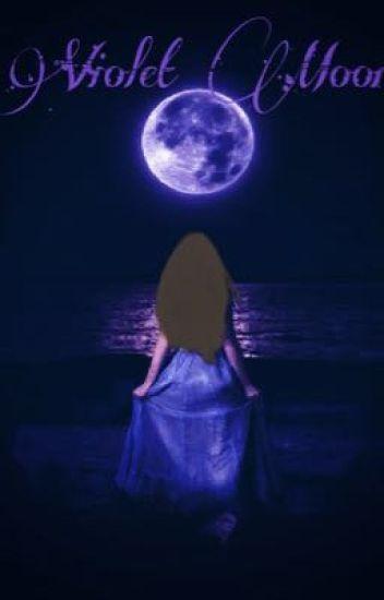 Violet Moon  (#Wattys 2017)