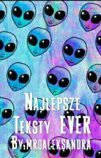 Najlepsze Tekst EVER by mroaleksandra