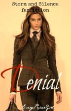 Denial (Storm and Silence fanfiction) by ephemeral_sonder