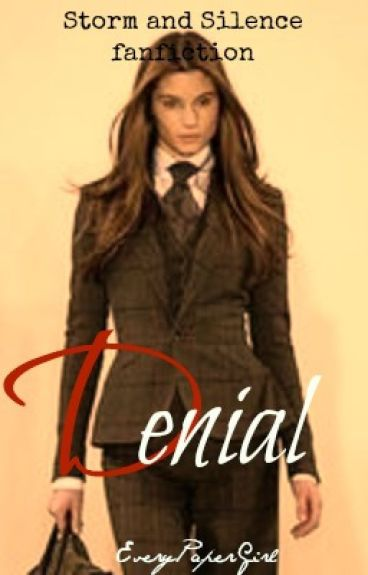 Denial (Storm and Silence fanfiction)