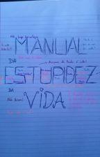 Manual Da Estupidez Da Vida by Sara13Oliveira