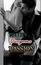 """""""Dangerous Passion"""" by yeshameenbrejente"""