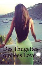 Des Thugettes Tombées Love by dzzzz13