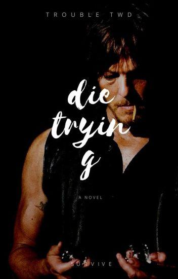 die trying.