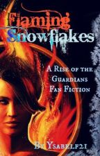 Flaming Snowflakes: a Rise of The Guardians fan fiction by YsabelF21