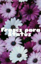 Frases para Status by GersyaneJacanaSouza