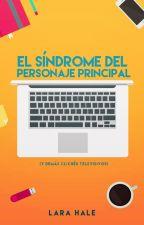 El Síndrome del Personaje Principal (A Rant Book) by stormyhale