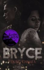 BRYCE.|Parte 1,2,3| by young-khalifa