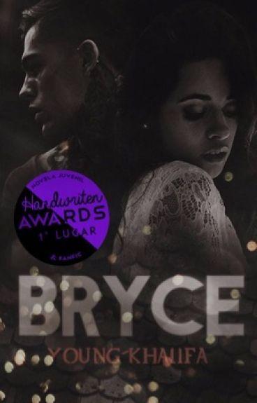 BRYCE.|Parte 1,2,3|