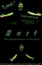 Hurt (Jacksepticeye X Reader) (Complete) by dirkinator