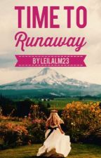 Time to Runaway by leilalm23