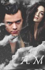 A.M  |H.S| #Wattys2016 by --Kisses