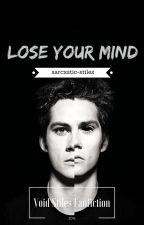 Lose Your Mind (Void Stiles Fan fiction) by sarcxstic-stiles