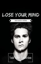 Lose Your Mind (Void Stiles Fan fiction) by sarcxstic-stiles