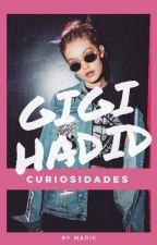 Curiosidades de Gigi Hadid ® by xmarietsx