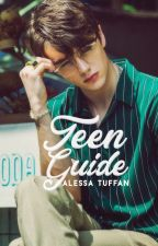 °Teen Guide 😒 │parte 1 by faides
