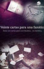 20 Cartas para una fanática by EmixxRouse