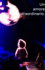 Un amore straordinario || Il Volo || Ignazio Boschetto by LifeWriteBook