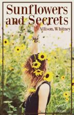 Sunflowers and Secrets by AllisonWhitney