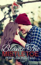 Blame the Mistletoe by purplebubblesss