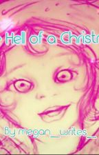 One Hell of a Christmas by thehostileangel